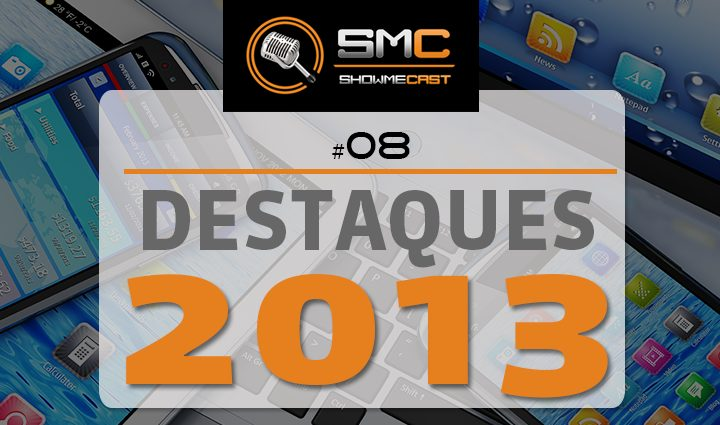 PodCast SMT 8 - ShowMeCast #8 - Destaques de 2013