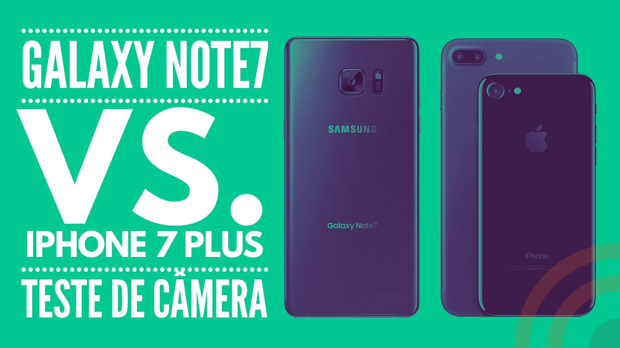Teste de camera iphone 7 plus galaxy note7