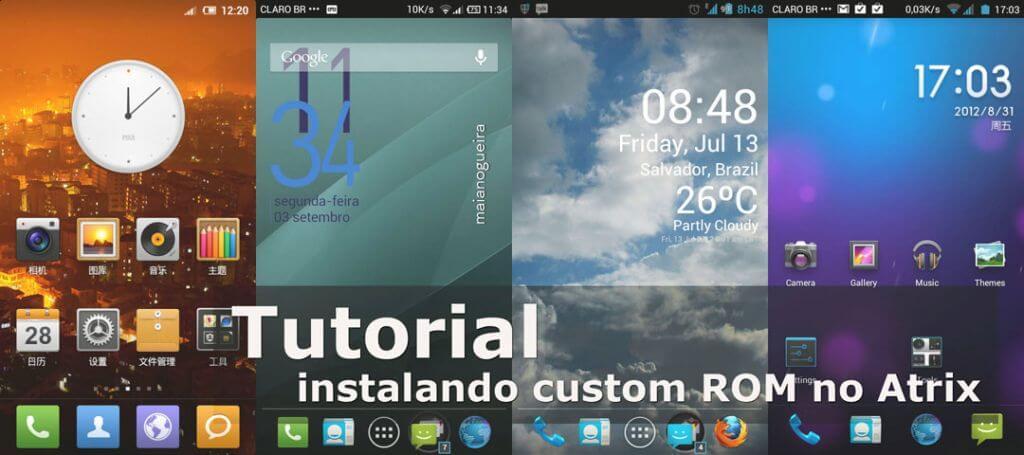 Tutorial: Instalando qualquer Custom ROM no Motorola Atrix 4G MB860 BR