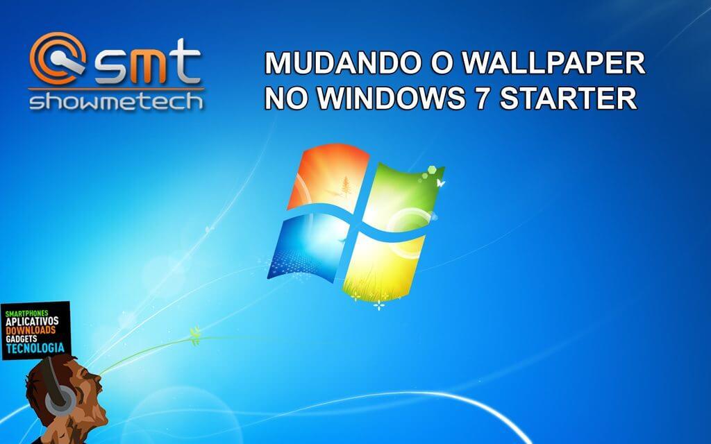 Tutorial: Como alterar o papel de parede no Windows 7 Starter Edition