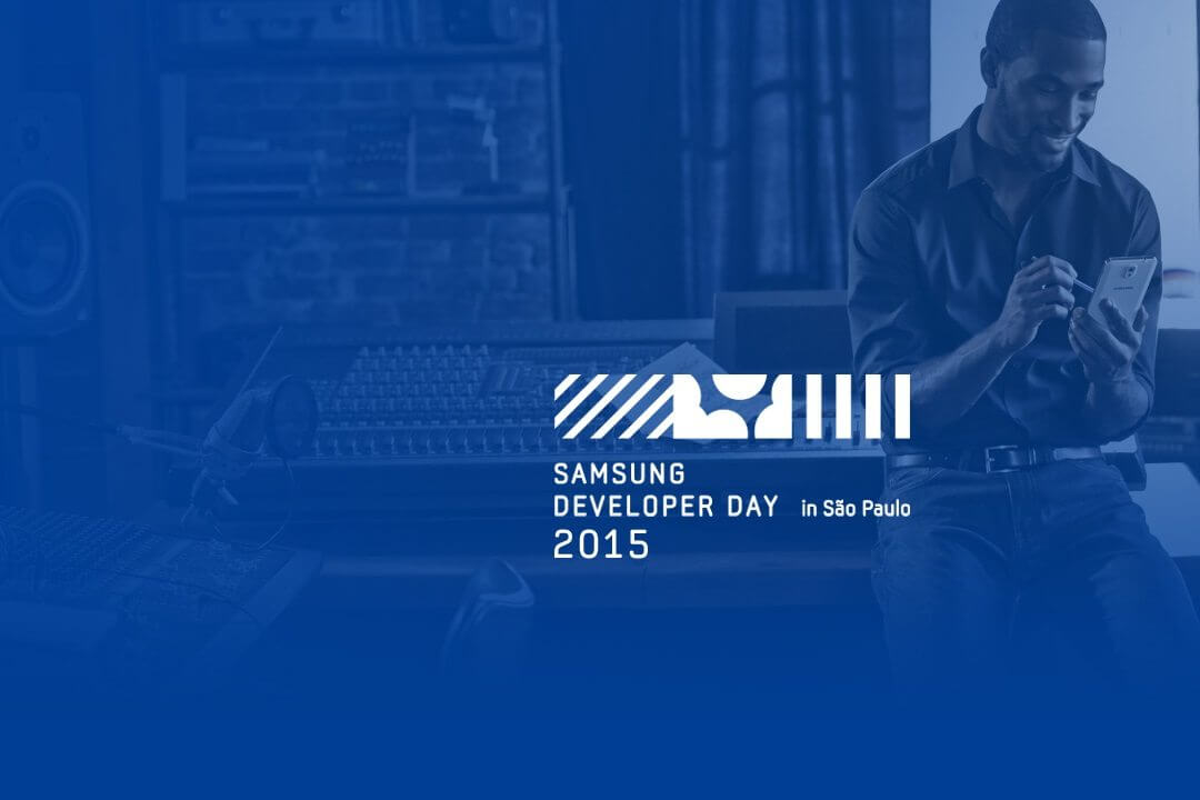 Samsung Developers Day 2015: Confira as principais atrações do evento