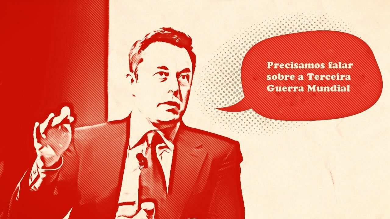 Elon Musk se preocupa com iminência de uma 3ª Guerra Mundial