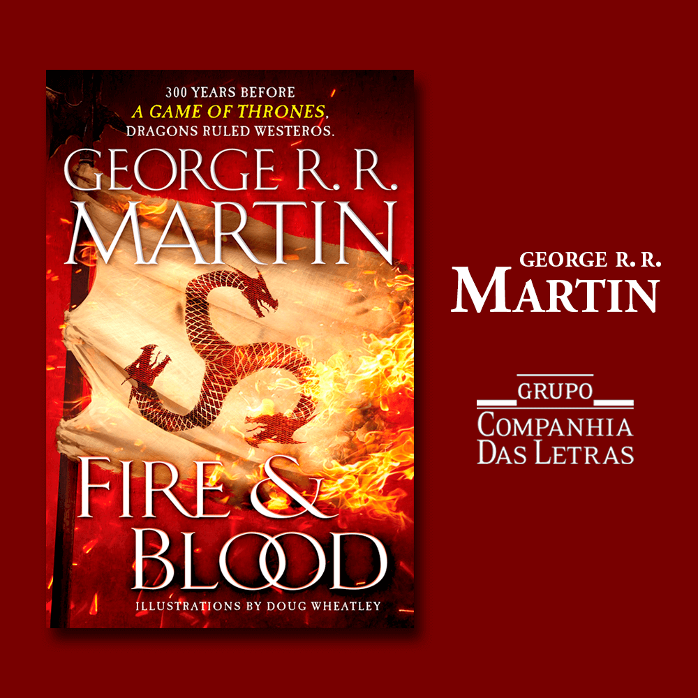 Fire & Blood é o novo livro do George R. R. Martin