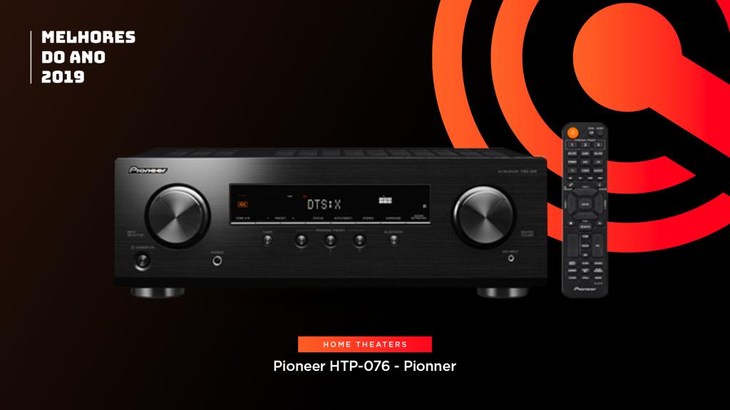Entre os melhores do ano em home theaters está o Pioneer HTP-076