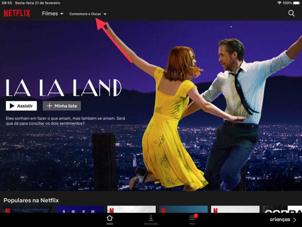 Tela da netflix. Em destaque, o filme la la land. Na barra superior, os menus filme e comemore o oscar.