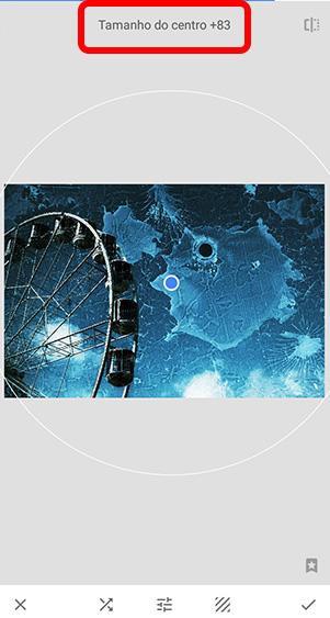"""Snapseed, aplicativo no android, com destaque ao slider do topo da tela, indicando neste caso o """"tamanho do centro"""""""