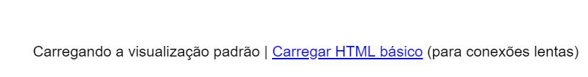 Na tela de carregamento do Gmail, acesse a opção de Carregar HTML básico.