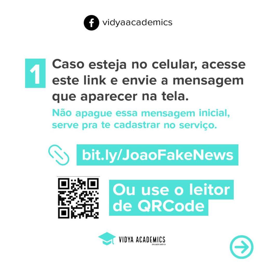 Para adicionar o joão fake news ao seu whatsapp, basta ler o código qr mostrado na imagem
