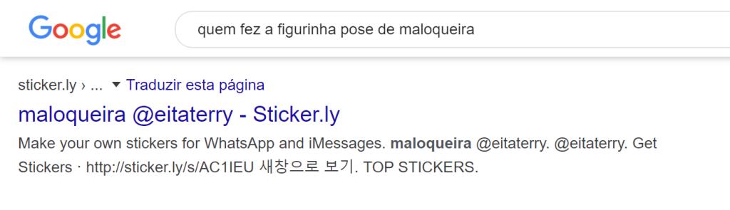 Print de uma busca do google sobre quem fez a figurinha da pose de maloqueira