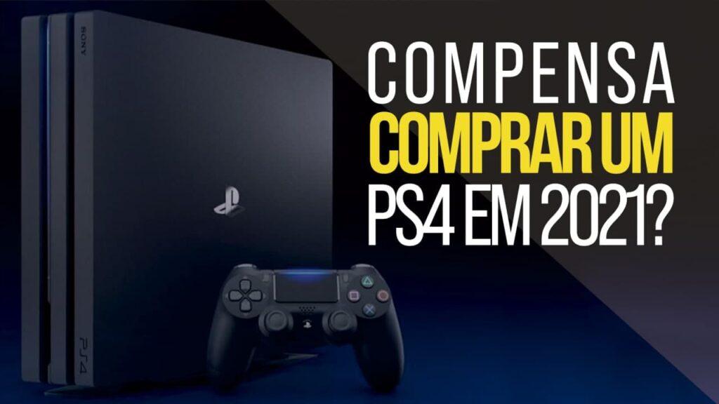 Com o playstation 5 já no mercado, e cada vez mais popular, será que compensa comprar um ps4 em 2021?
