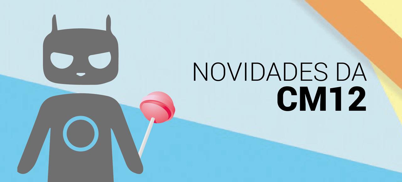 post banner 01 - CyanogenMod 12 x Lollipop Stock: o que há de novo?